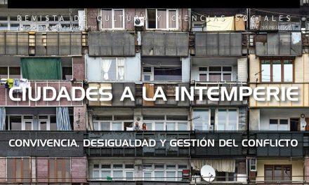 Ciudades a la intemperie. Convivencia, desigualdad y gestión del conflicto en espacios urbanos