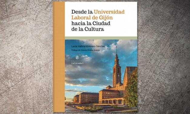 Desde la Universidad Laboral hacia la Ciudad de la Cultura   Lucía Vallina Victorero Sánchez