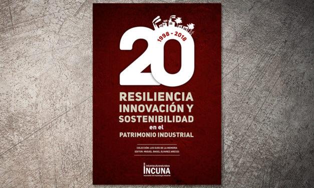 Resiliencia, innovación y sostenibilidad en el Patrimonio Industrial | INCUNA
