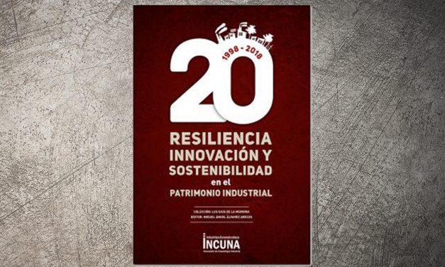 Resiliencia, innovación y sostenibilidad en el Patrimonio Industrial   INCUNA